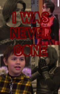 I Was Never Gone (Danger Force Fanfiction) cover