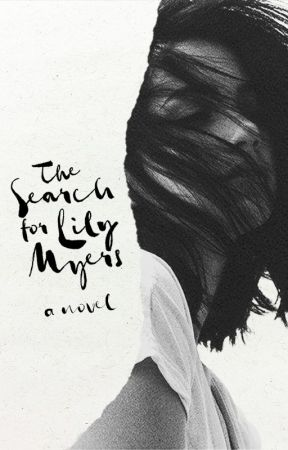 The Search for Lily Myers ✓ by falling-into-you