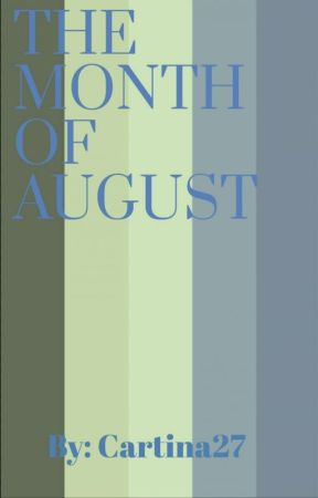 THE MONTH OF AUGUST by Cartina27