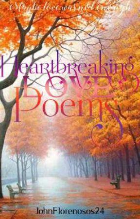Heartbreaking Poems by JohnFlorenosos24