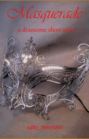Masquerade - A Dramione Short Story by salty_mermaid
