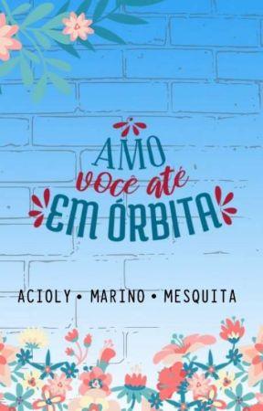 AMO VOCÊ ATÉ EM ÓRBITA by Erica_Dicaprio