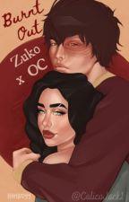 Burnt Out - Zuko x OC by Calicojack1