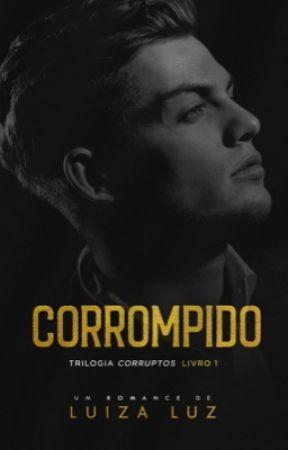 CORROMPIDO [COMPLETO NA AMAZON] by autoraluizaluz