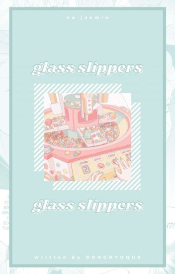 glass slippers. ʲᵃᵉᵐⁱⁿ