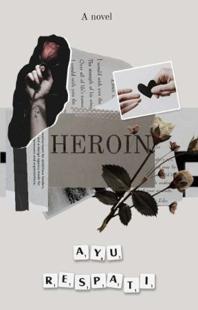 HEROIN (COMPLETED) by kayandrawang