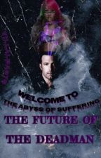 The Future of the Deadman by Villalba376