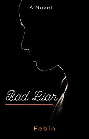 Bad Liar by febinrj