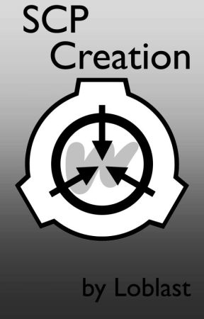SCP Creation by Loblast
