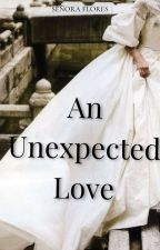 An Unexpected Love [BATC SERIES #2] (SELF-PUBLISHED) by senyoraflores