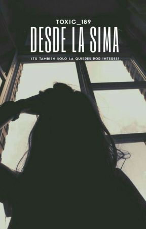 DESDE LA SIMA by TOXIC_189