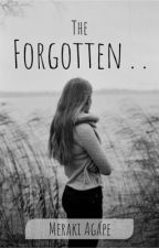 The Forgotten . .  by scarxox_