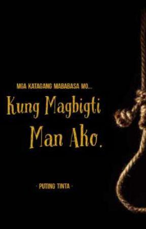 Kung Magbigti Man Ako by whiteblankink