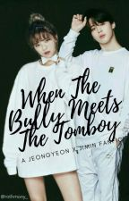 When The Bully Meets The Tomboy ( a jeongyeon X jimin fanfic) by Kpopiee1234