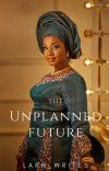 The Unplanned Future. cover