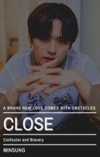 Close || Minsung ✔️ by kyutminho