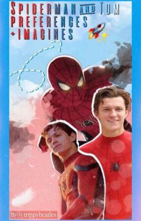 Tom Holland + Spiderman Preferences & Imagines  🚀 by trippybeatles