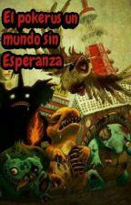 El pokerus un mundo sin esperanza by Franerbonilla