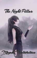 The Night Pillar by MiyakiMultifaltico3