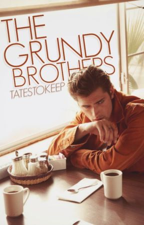 The Grundy Brothers by TatesToKeep