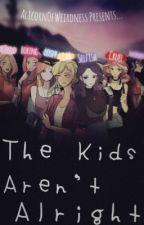 The Kids Aren't Alright by Alicornofweirdness