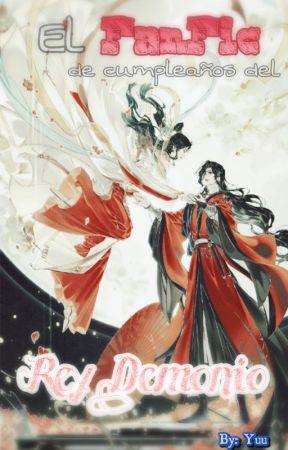 · El FanFic de cumpleaños del Rey Demonio [HuaLian] by Himura_Yuu