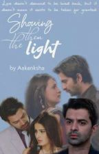 Showing Them The Light (IPKKND Fanfic) by Anniewrites5