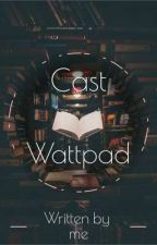 Cast Wattpad by me010203