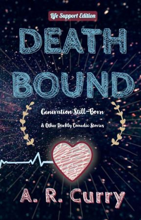 Death Bound: Life Support Edition by AuthorARCurry
