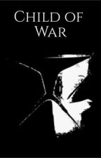 Child of War by Cheshire_SK