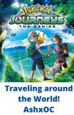 Pokemon Journey's All Around the World (AshxOC) by puppuphk