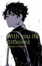 With you its different | Sakusa x Reader by ashenrose12