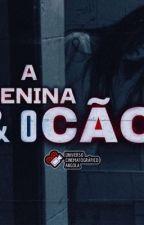 A Menina & O Cão by hucangola