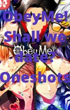 Obey Me! Shall we date? Oneshots/Scenarios by Titanarmor1