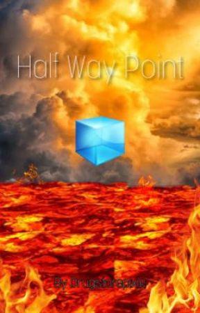Half Way Point ✔️ by drugstorepixie