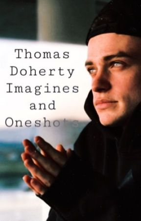 Thomas Doherty Oneshots (REQUESTS OPEN) by harryhooksbaby