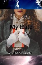 His Love - My Hate by Nessa_Angelie