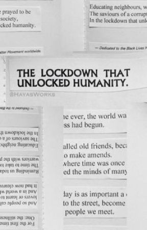 The Lockdown That Unlocked Humanity. by hayasworks