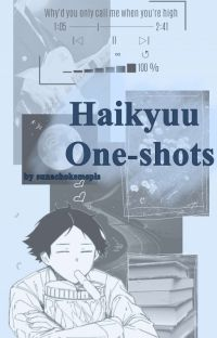 ◇•Haikyuu Oneshots•◇ cover