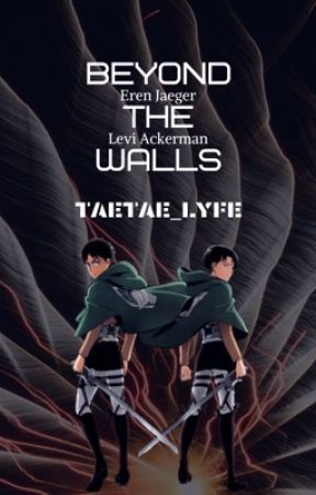 Beyond The Walls {ErenxReader/LevixReader} by TaeTae_lyfe