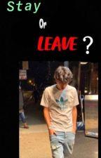 Stay or leave? {mattia polibio } by mattiapolyb1oh