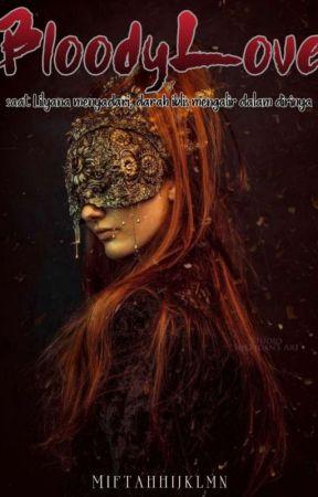 Bloody Love [SELESAI] ☑️ by ValerioVey