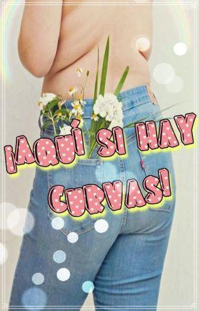 ¡Aquí si hay CURVAS! by ynablin26