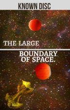 The Large Boundary of Space by KnownDisc