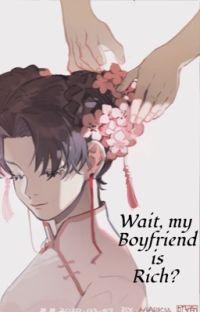 Wait, my Boyfriend is Rich? (Naruto AU) cover