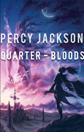Percy Jackson - Quarter Bloods  by _dreamer__girl