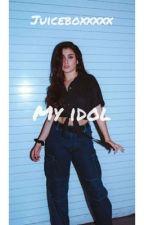 My Idol  by Juicebxxxx