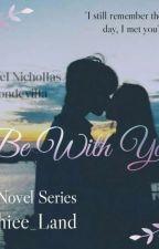Be With You(Ezrael Nichollas Mondevilla #1) by Achiee_Land