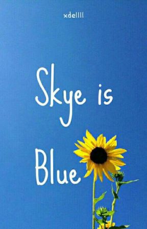 SKYE IS BLUE by xdellll