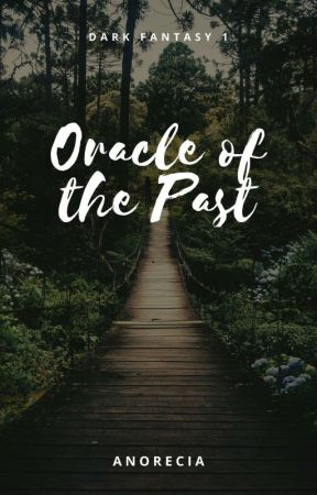 Oracle of the Past by Anorecia
